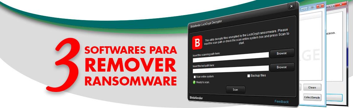 3 Softwares para remover Ransomware