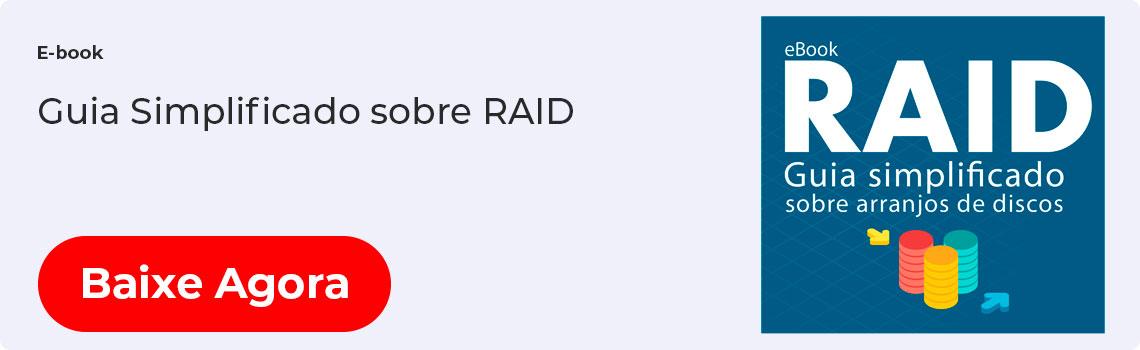 Clique Aqui para baixar o E-book - RAID, guia simplificado sobre arranjos de discos