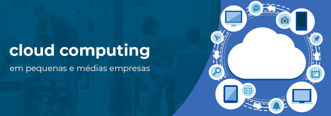 Cloud computing pequenas e médias empresas