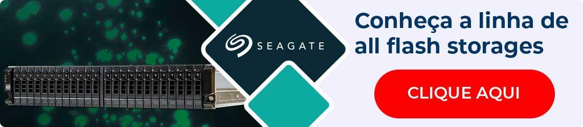 Conheça a linha de storages all flash Seagate