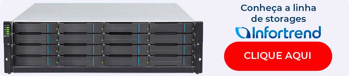 Conheça a linha de storages Infortrend
