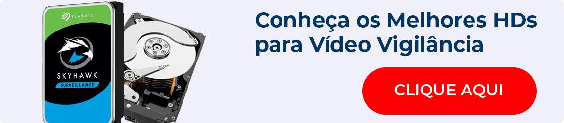 Conheça os melhores HDs para Vídeo Vigilância