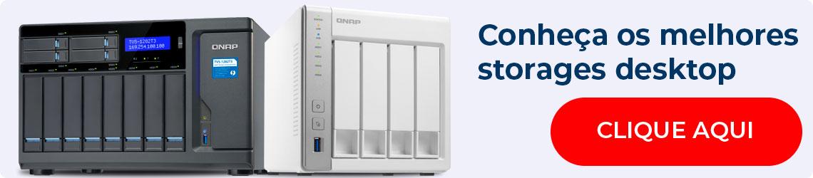 Melhores Storages Desktop