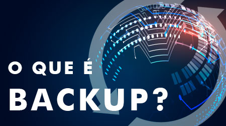 Para que serve e o que é backup?