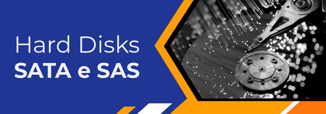 Hard Disks SATA e SAS