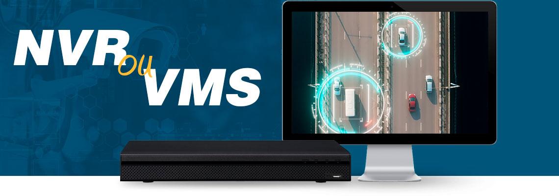NVR ou VMS: Qual é melhor servidor para câmeras IP?