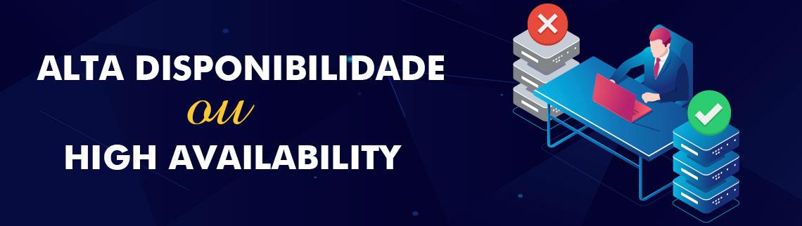 Alta disponibilidade ou High Availability com uma imagem gráfica demonstrando um servidor com falha de acesso aos dados e o outro apresentando em pleno funcionamento