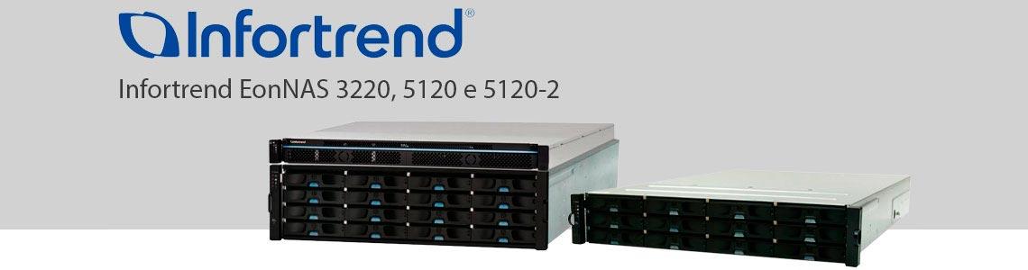 Infortrend EonNAS 3220, 5120 e 5120-2